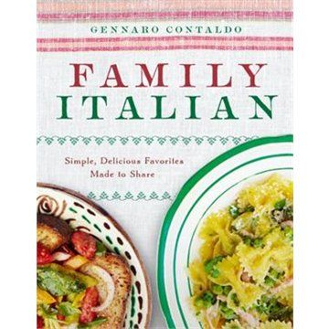Family Italian: Simple, Delicious Favorites Made To Share