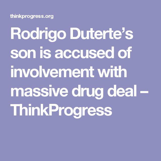 Rodrigo Duterte's son is accused of involvement with massive drug deal – ThinkProgress