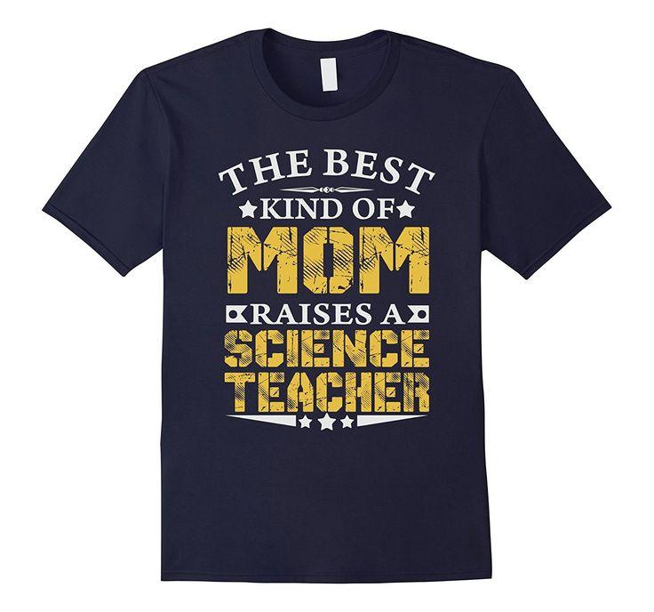 THE BEST MOM RAISE SCIENCE TEACHER JOB T-SHIRTS