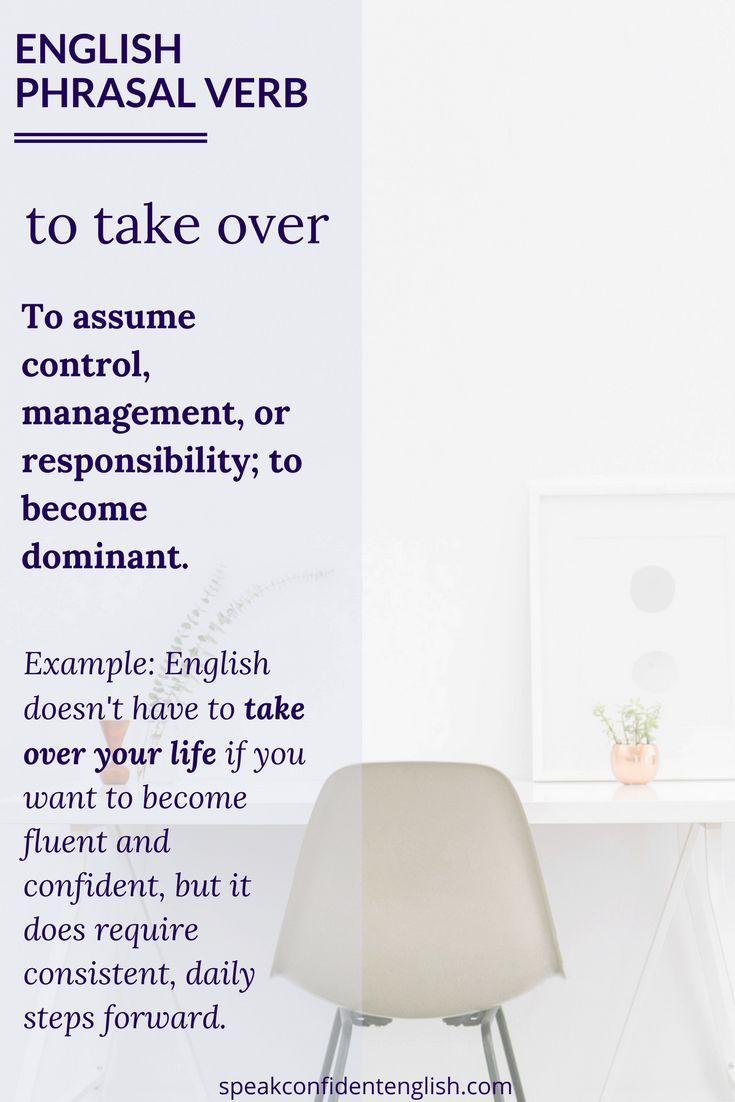 "English Phrasal Verbs. To take over is a great phrasal verb for your daily English. Here are a few ways you can use it:   ""I'm so stressed at work. This new project has completely taken over my life!""  ""I'd like to sign up for the marathon but I'm worried that running will take over my weekend schedule and I prefer to relax on the weekends."""
