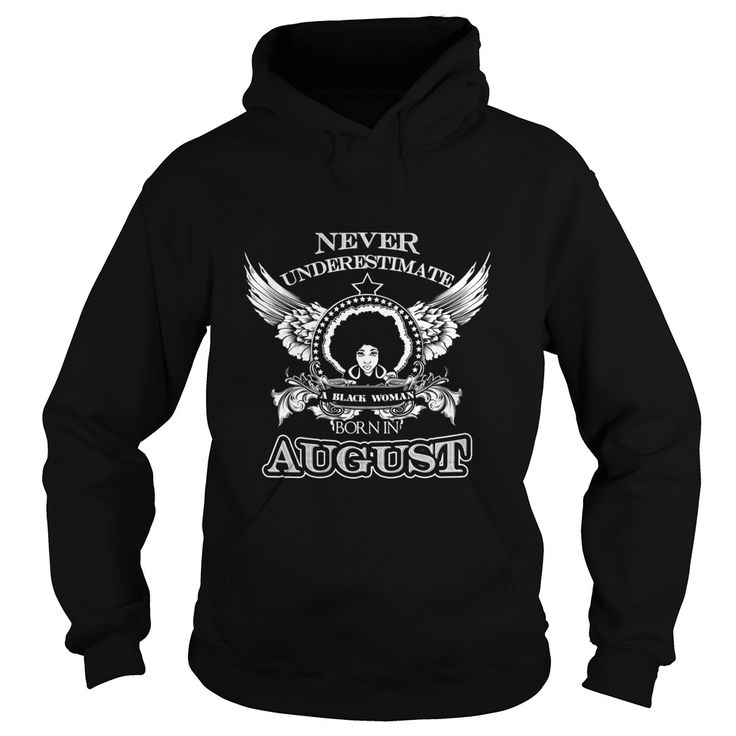 Never Underestimate A Black Woman Born In August #gift #ideas #Popular #Everything #Videos #Shop #Animals #pets #Architecture #Art #Cars #motorcycles #Celebrities #DIY #crafts #Design #Education #Entertainment #Food #drink #Gardening #Geek #Hair #beauty #Health #fitness #History #Holidays #events #Home decor #Humor #Illustrations #posters #Kids #parenting #Men #Outdoors #Photography #Products #Quotes #Science #nature #Sports #Tattoos #Technology #Travel #Weddings #Women