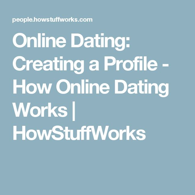 dating profile that works Online dating: the (mr) right profile make the right first (virtual) impression with these tips to the best online dating profile.