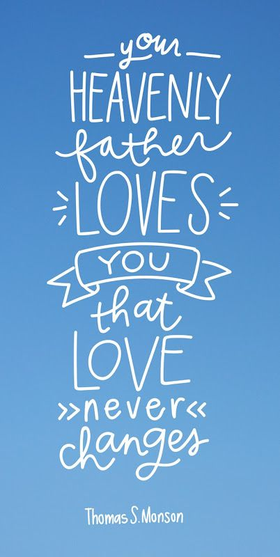 Image result for heavenly father lds quotes