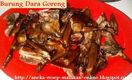 BURUNG DARA GORENG  Simak yuk resepnya http://aneka-resep-masakan-online.blogspot.co.id/2015/11/resep-burung-dara-goreng.html