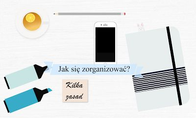 Moje zasady organizacji, organization, tips, productivity, rules