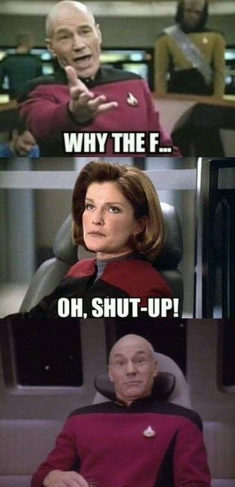 Start Trek Next Generation, Captain Jean-Luc Picard (Patrick Stewart), and Star Trek Voyager Captain Kathryn Janeway (Kate Mulgrew). Janeway's Done Meme.
