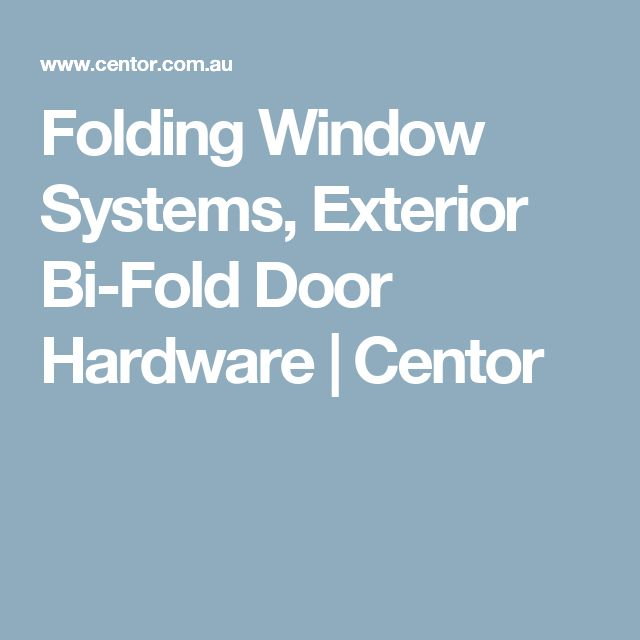 Folding Window Systems, Exterior Bi-Fold Door Hardware | Centor