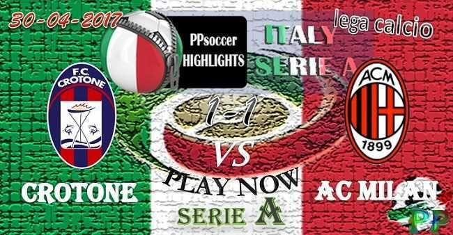 Crotone 1 - 1 AC Milan HIGHLIGHTS 30.04.2017