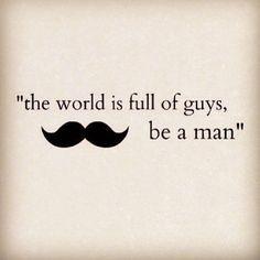 Vayas a donde vayas, siempre se un caballero.