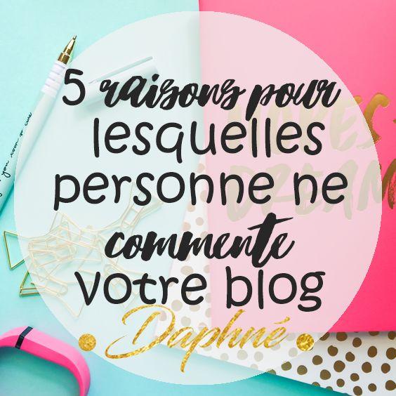 5 raisons pour lesquelles personne ne comment votre blog