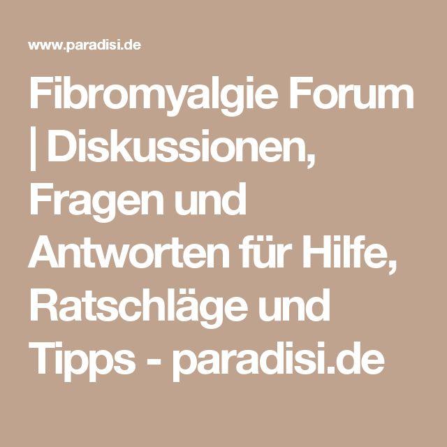 Fibromyalgie Forum | Diskussionen, Fragen und Antworten für Hilfe, Ratschläge und Tipps - paradisi.de