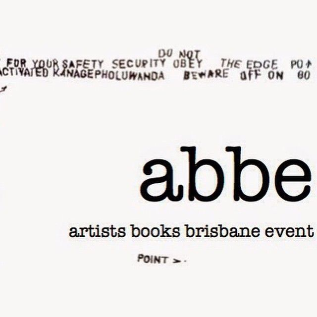 Artists Books Brisbane Event. 16–18 July 2015, Griffith Centre for Creative Arts Research, Queensland College of Art.  The event will feature a conference, 'Abbe 2015 - post literacy, the haptic, materiality and nature of reading artists books' feat. leading national and international figures in the field. There will be an exhibition of books by artists and an artists books fair. Further details: http://artistsbooksbrisbaneevent.blogspot.com.au