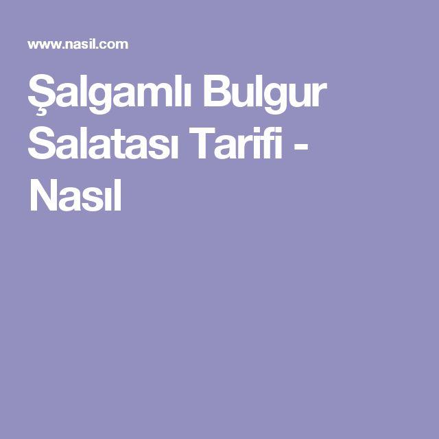 Şalgamlı Bulgur Salatası Tarifi - Nasıl