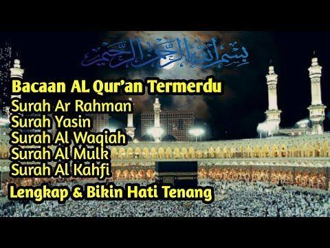 Bacaan Al Qur An Termerdu Surat Ar Rahman Yasin Al Waqiah Al Mulk Al Kahfi Lengkap Buat Hati Tenang Youtube Di 2021 Quran Qur An Lagu