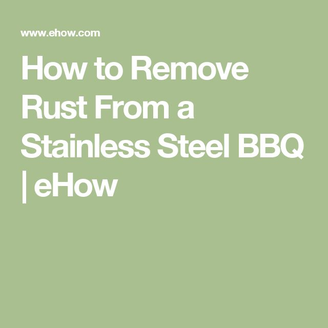 How to Remove Rust From a Stainless Steel BBQ | eHow