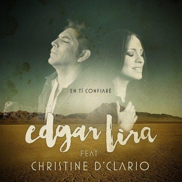 Edgar Lira y Christine D'Clario - En Ti Confiare (2015)