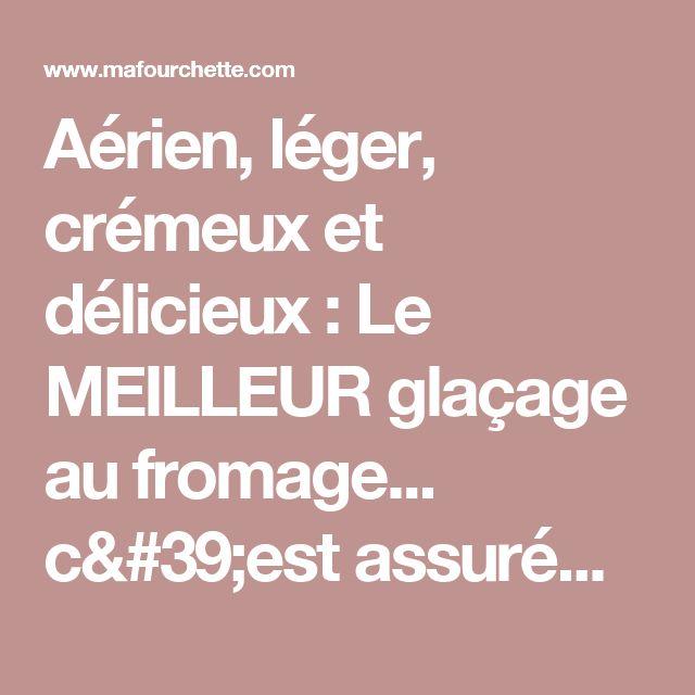 Aérien, léger, crémeux et délicieux : Le MEILLEUR glaçage au fromage... c'est assurément celui-ci! - Ma Fourchette