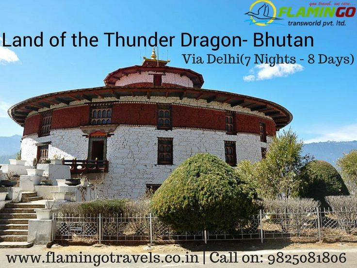 Land of the Thunder Dragon - Bhutan Via Delhi with #BhutanTourPackages of Flamingo Travels.