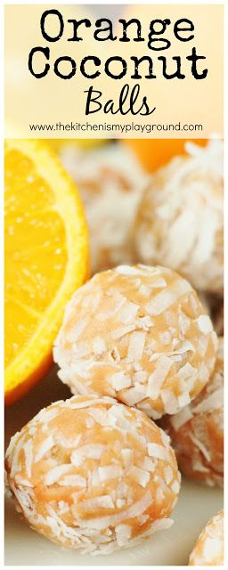 Orange-Coconut Balls ~ Orange lovers, these are for you!  Because these little bite-sized beauties pack a huge orange punch. Great for Christmas gift giving.   www.thekitchenismyplayground.com