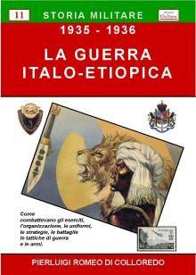 Storia militare degli eserciti della Guerra Italo-Etiopica, come combattevano, organizzazione, strategie, tattiche di guerra ed armi.