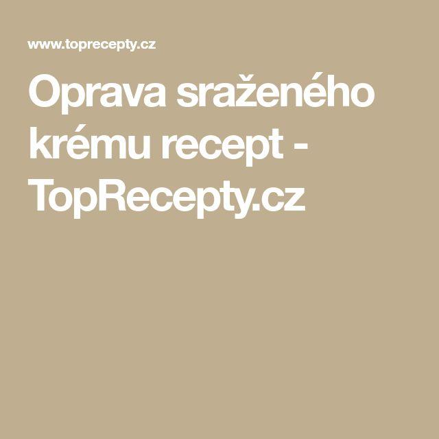 Oprava sraženého krému recept - TopRecepty.cz
