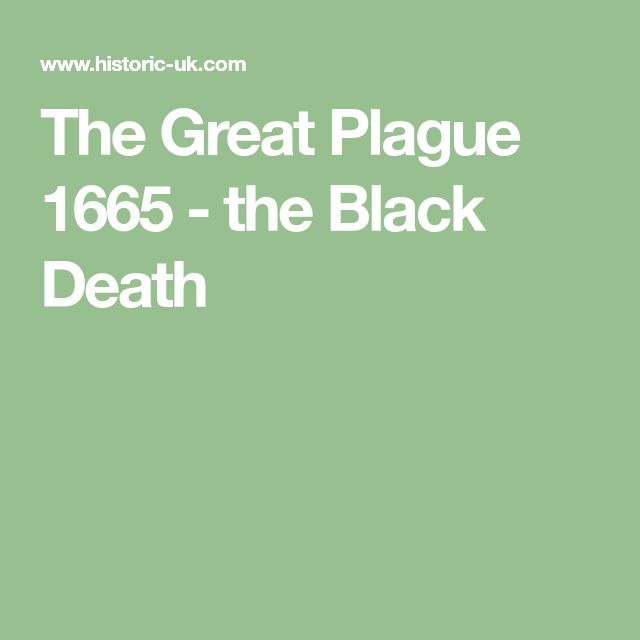 The Great Plague 1665 - the Black Death