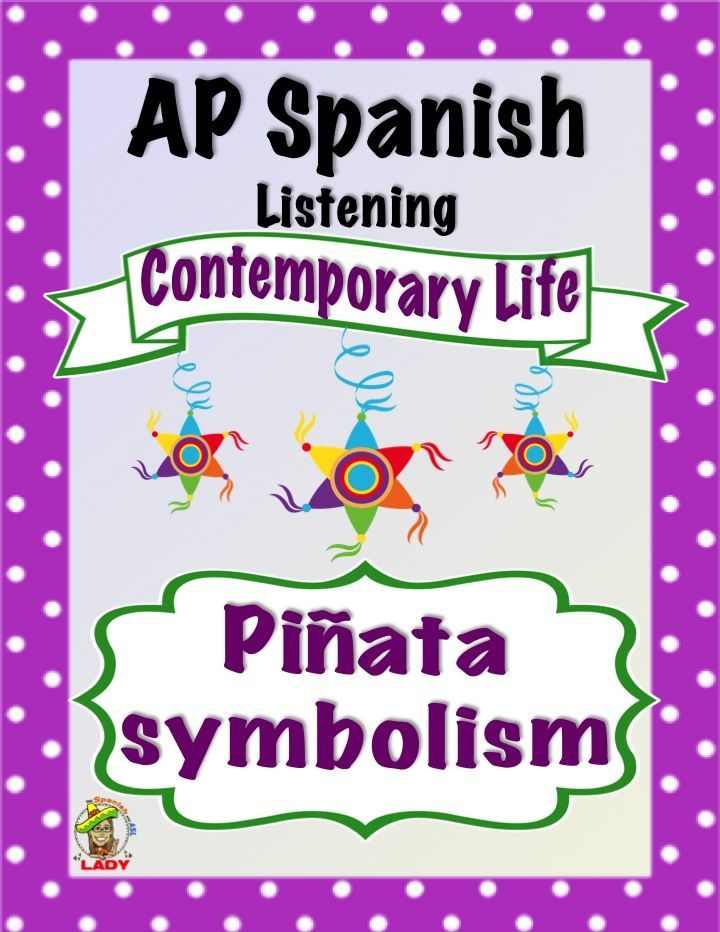 #Authres about the piñata in hispanic culture plus listening assignment with questions modeled after the AP Spanish exam | Contemporary Life | Family & Communities