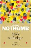 Langue Déliée, blog littéraire: Acide sulfurique - Amélie Nothomb