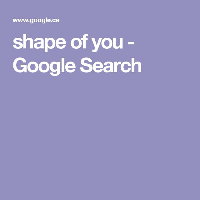 shape of you  - Google Search