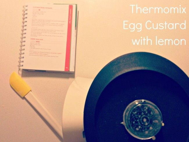 Thermomix Egg Custard with Lemon - Suger Coat It: Living the Sweet Life