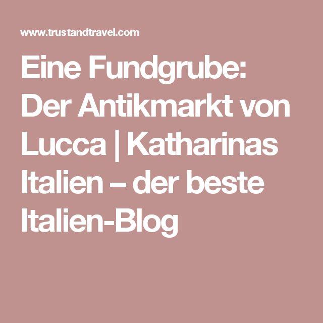 Eine Fundgrube: Der Antikmarkt von Lucca   Katharinas Italien – der beste Italien-Blog