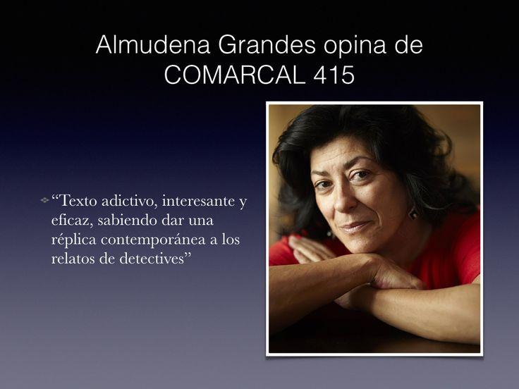"""Almudena Grandes opina sobre la novela """"COMARCAL 415""""  de nuestro autor Carlos Rodríguez."""