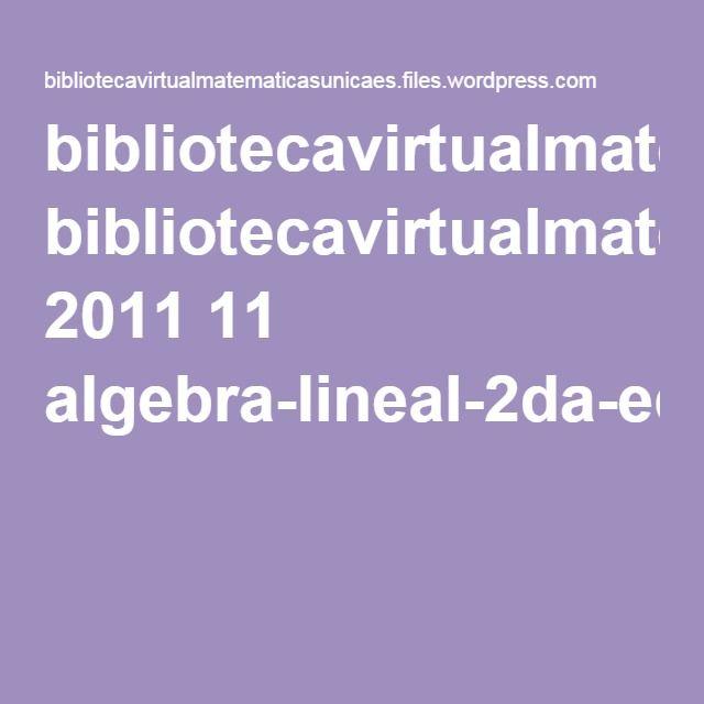 bibliotecavirtualmatematicasunicaes.files.wordpress.com 2011 11 algebra-lineal-2da-edicion-stanley-grossman.pdf