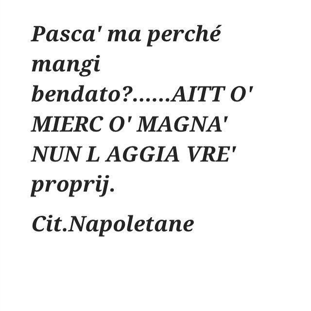 @citazioni_napoletane  #naples#napule#napoli#campania#madeinsud#ilovenapoli#frasi#parole#pensieri#text#comment#dialetto#citazioninapoletane#aforisminapoletani