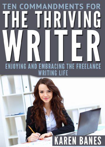 Ten Commandments for the Thriving Writer: Enjoying and Embracing The Freelance Writing Life - ON SALE for just99 cents today https://www.amazon.com/dp/B00H7GAPZA/ref=cm_sw_r_pi_dp_x_jBemzb82T22Y2