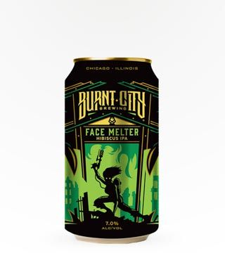Burnt City Face Melter - $14.99 A righteous dose of hops and hibiscus give this IPA a powerful aroma of citrus and tropical fruit. 7% ABV