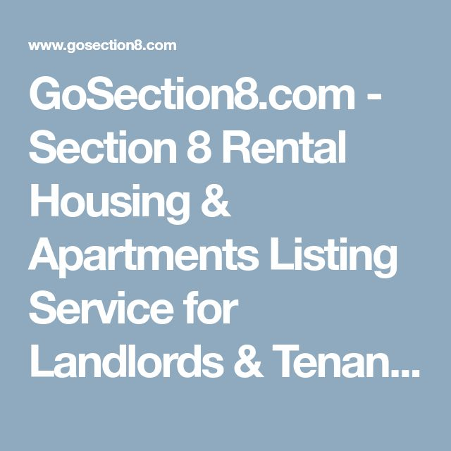 GoSection8.com - Section 8 Rental Housing & Apartments Listing Service for Landlords & Tenants