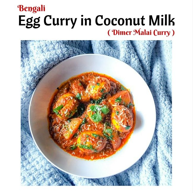 Bengali Egg Curry in Coconut Milk (Dimer Malai Curry): Eggs & potatoes are cooked in a mix of spices & coconut milk to a perfect velvety curry.