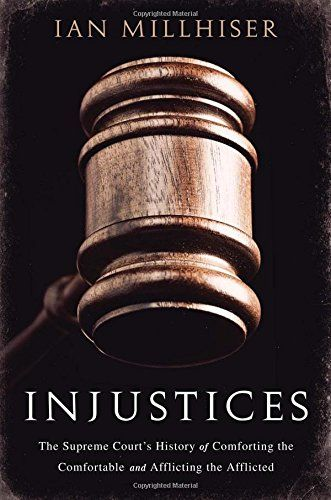 Injustices: The Supreme Court's History of Comforting the Comfortable and Afflicting the Afflicted by Ian Millhiser http://www.amazon.com/dp/1568584563/ref=cm_sw_r_pi_dp_CiFgvb09SA85M