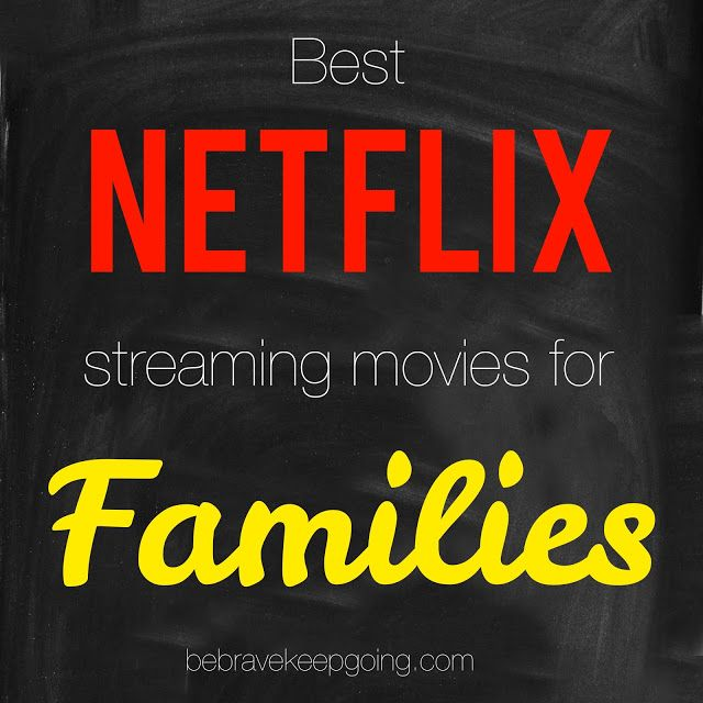 Be Brave, Keep Going: Best Netflix Movies for Families