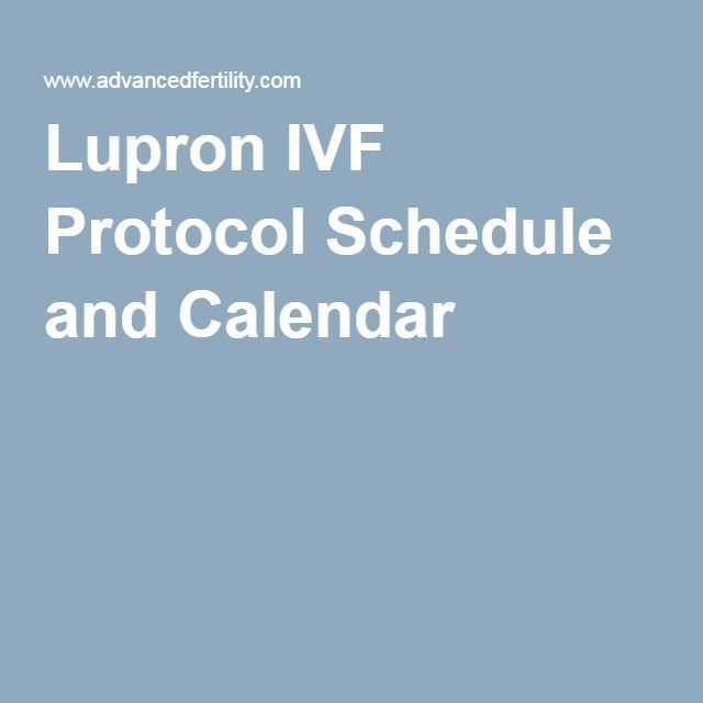 Lupron IVF Protocol Schedule and Calendar