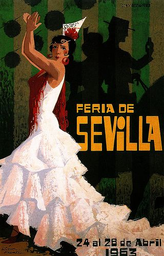 Vintage poster - Feria De Sevilla 1963 ,  Seville, Spain.   I was there many time in 1967, saw the beautiful flamico dancers