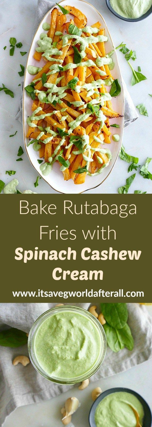 Baked Rutabaga Fries with Spinach Cashew Cream