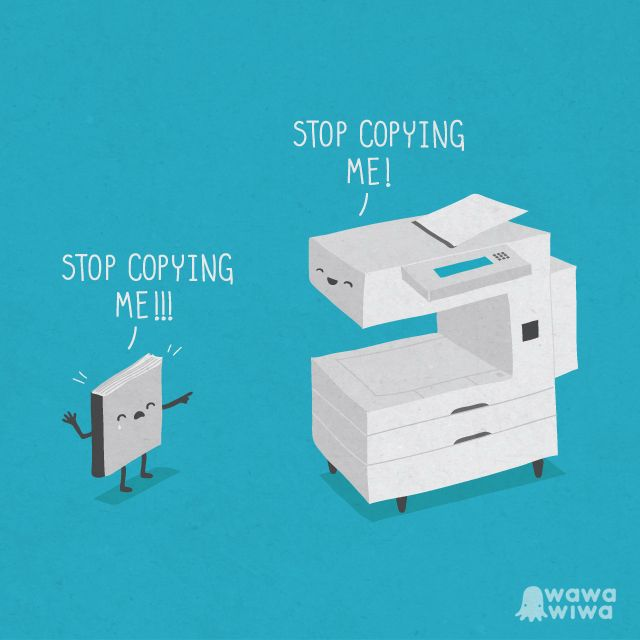 Stop copying me!   Ilustraciones Wawawiwa!