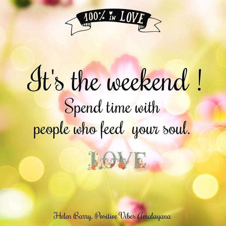 Weekend Quotes: 197 Best Weekend Blessings Images On Pinterest