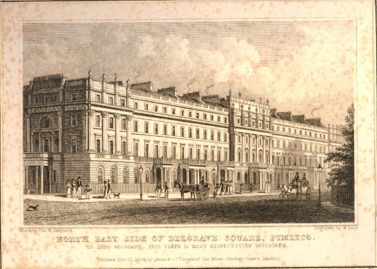 Stalking the Belle Époque: Print of the Day: North East Side of Belgrave Square, 1828