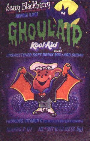 Ghoul-Aid                                                                Just a heads up-got the new version they just remade. Yeah. Definitely not as good.