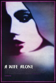 A Wife At Home Alone Full Movie Download. A seductive lesbian ensnares a young investment banker into marriage. Formerly a prostitute, she knows all to well the weaknesses of his colleagues and sets about sweeping them clean of ...