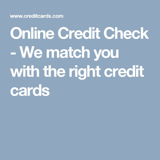 Online Credit Check - We match you with the right credit cards