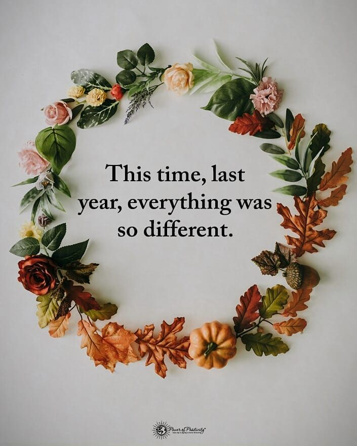 Type Yes If You Agree This Time Last Year Everything Was So Different Powerofpositivity Positive Vibes Quotes Picture Templates Love Yourself Quotes